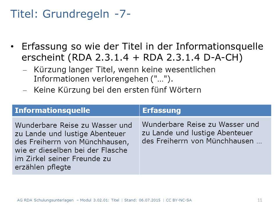 Titel: Grundregeln -7- Erfassung so wie der Titel in der Informationsquelle erscheint (RDA 2.3.1.4 + RDA 2.3.1.4 D-A-CH) Kürzung langer Titel, wenn keine wesentlichen Informationen verlorengehen ( … ).