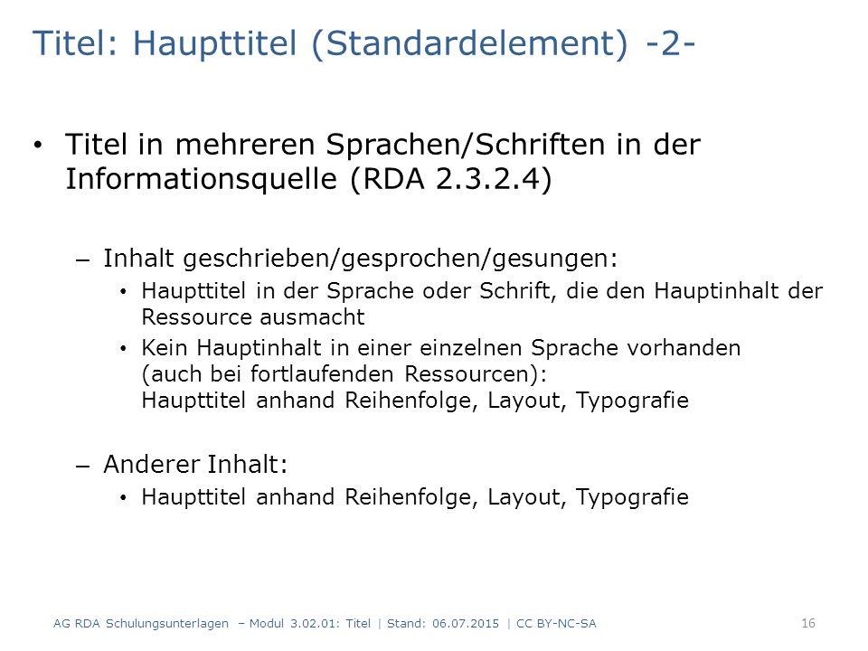 Titel: Haupttitel (Standardelement) -2- Titel in mehreren Sprachen/Schriften in der Informationsquelle (RDA 2.3.2.4) – Inhalt geschrieben/gesprochen/g