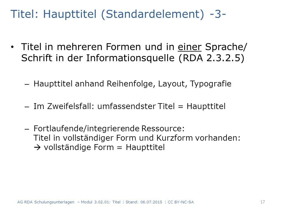 Titel: Haupttitel (Standardelement) -3- Titel in mehreren Formen und in einer Sprache/ Schrift in der Informationsquelle (RDA 2.3.2.5) – Haupttitel an