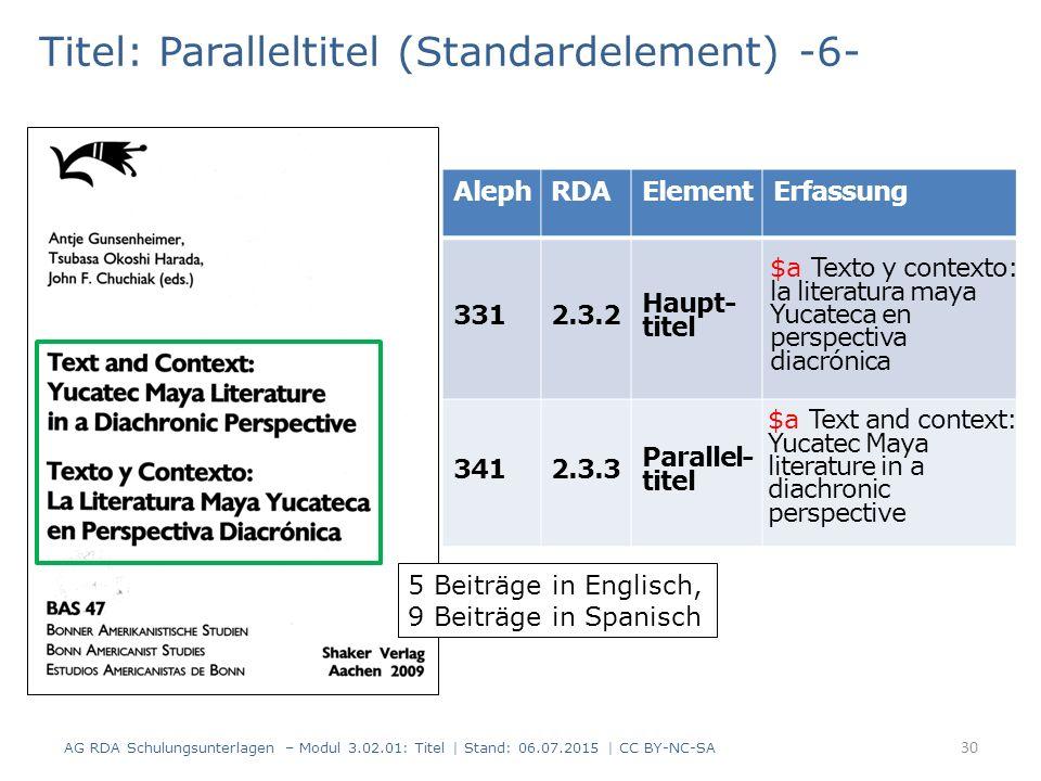 Titel: Paralleltitel (Standardelement) -6- AlephRDAElementErfassung 3312.3.2 Haupt- titel 3412.3.3 Parallel- titel 5 Beiträge in Englisch, 9 Beiträge