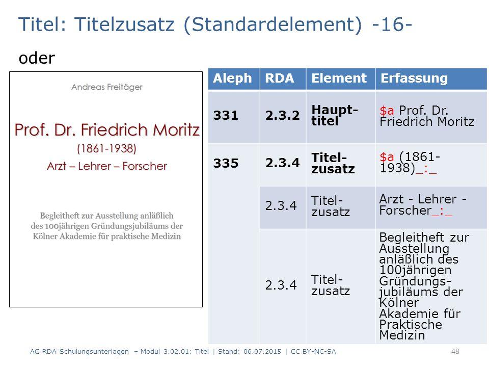 Titel: Titelzusatz (Standardelement) -16- oder AlephRDAElementErfassung 3312.3.2 Haupt- titel 335 2.3.4 Titel- zusatz 2.3.4 Titel- zusatz 2.3.4 Titel-