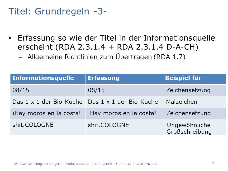 Titel: Grundregeln -3- Erfassung so wie der Titel in der Informationsquelle erscheint (RDA 2.3.1.4 + RDA 2.3.1.4 D-A-CH) Allgemeine Richtlinien zum Ü