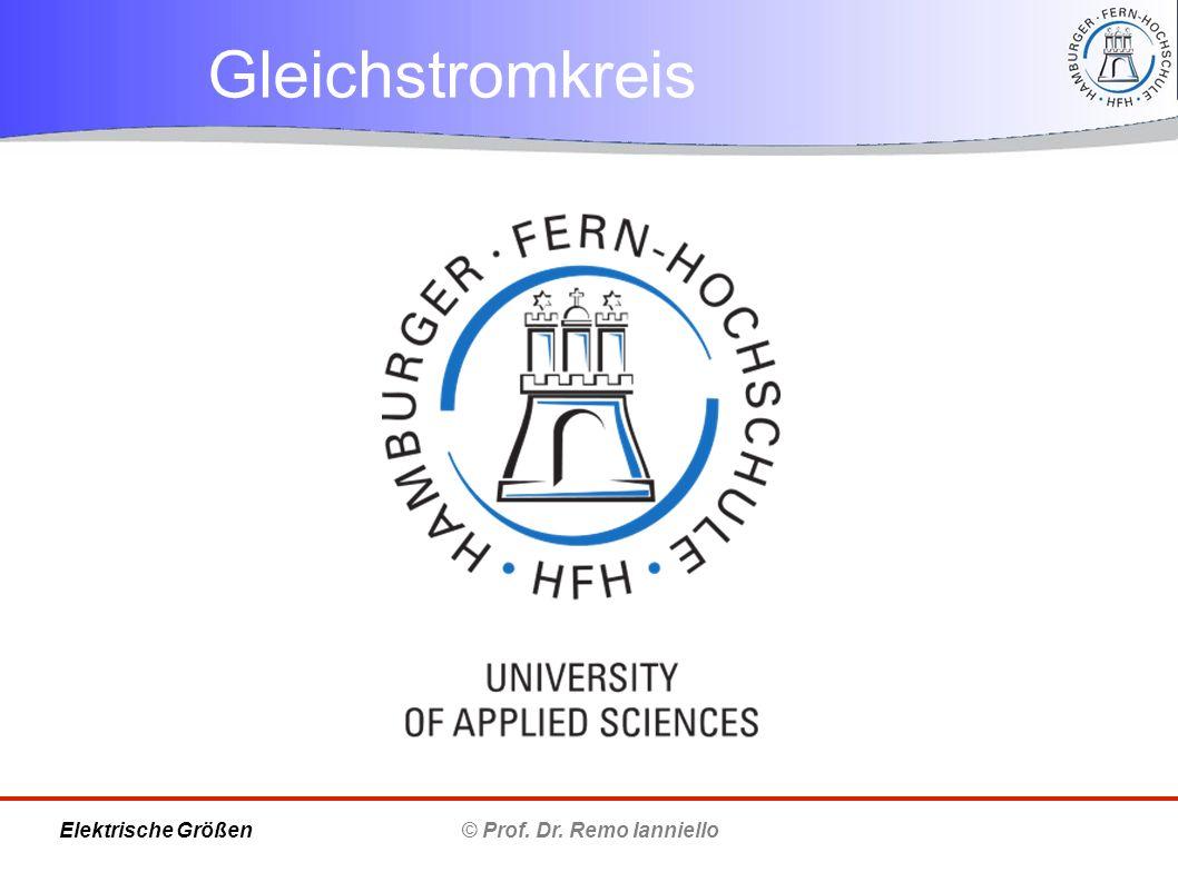 Gleichstromkreis © Prof. Dr. Remo IannielloElektrische Größen