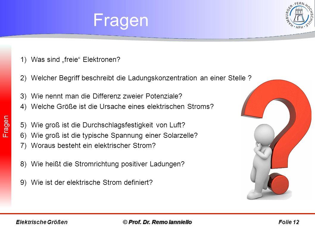 """Fragen © Prof.Dr. Remo IannielloFolie 12 1)Was sind """"freie Elektronen."""