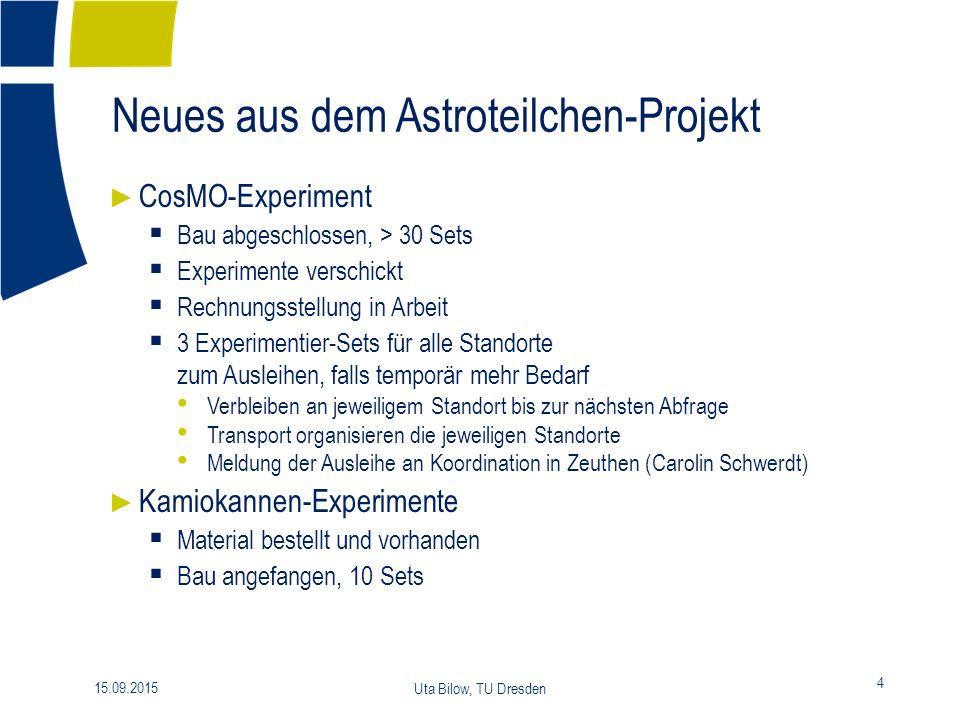 Materialien Astroteilchen-Projekte 5 15.09.2015 Uta Bilow, TU Dresden ► neue Leihscheine  werden zur Verfügung gestellt ► Muonic 2.1.