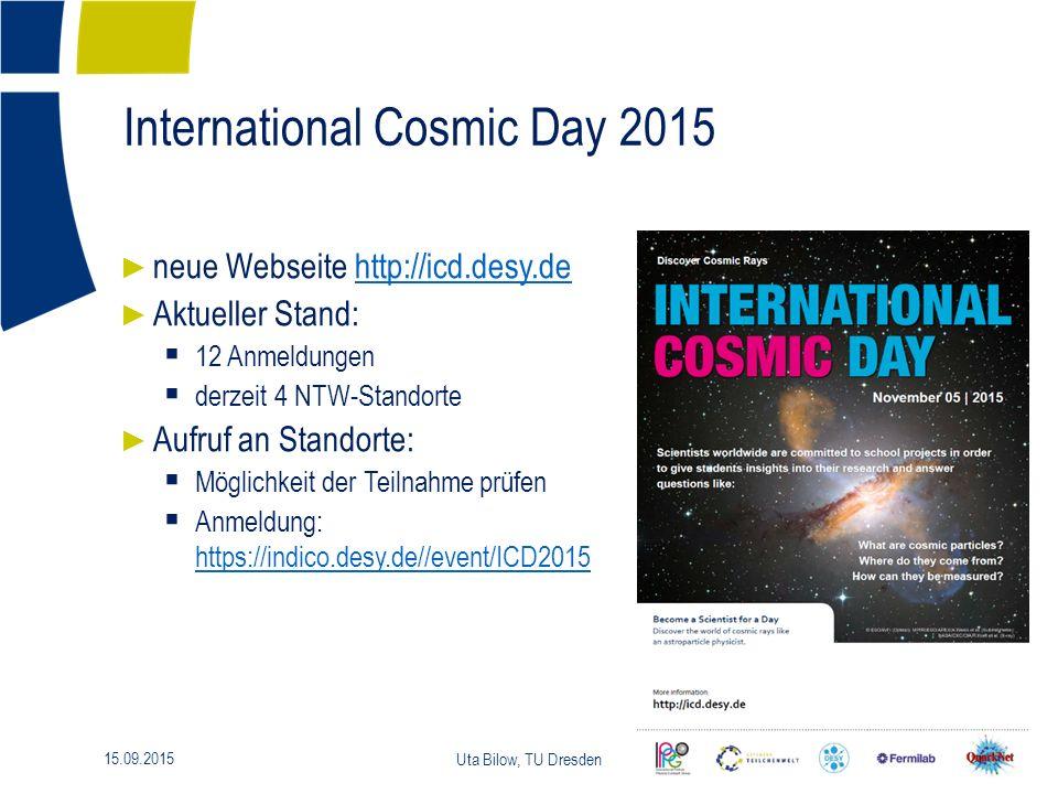 International Cosmic Day 2015 7 15.09.2015 Uta Bilow, TU Dresden ► neue Webseite http://icd.desy.dehttp://icd.desy.de ► Aktueller Stand:  12 Anmeldungen  derzeit 4 NTW-Standorte ► Aufruf an Standorte:  Möglichkeit der Teilnahme prüfen  Anmeldung: https://indico.desy.de//event/ICD2015 https://indico.desy.de//event/ICD2015