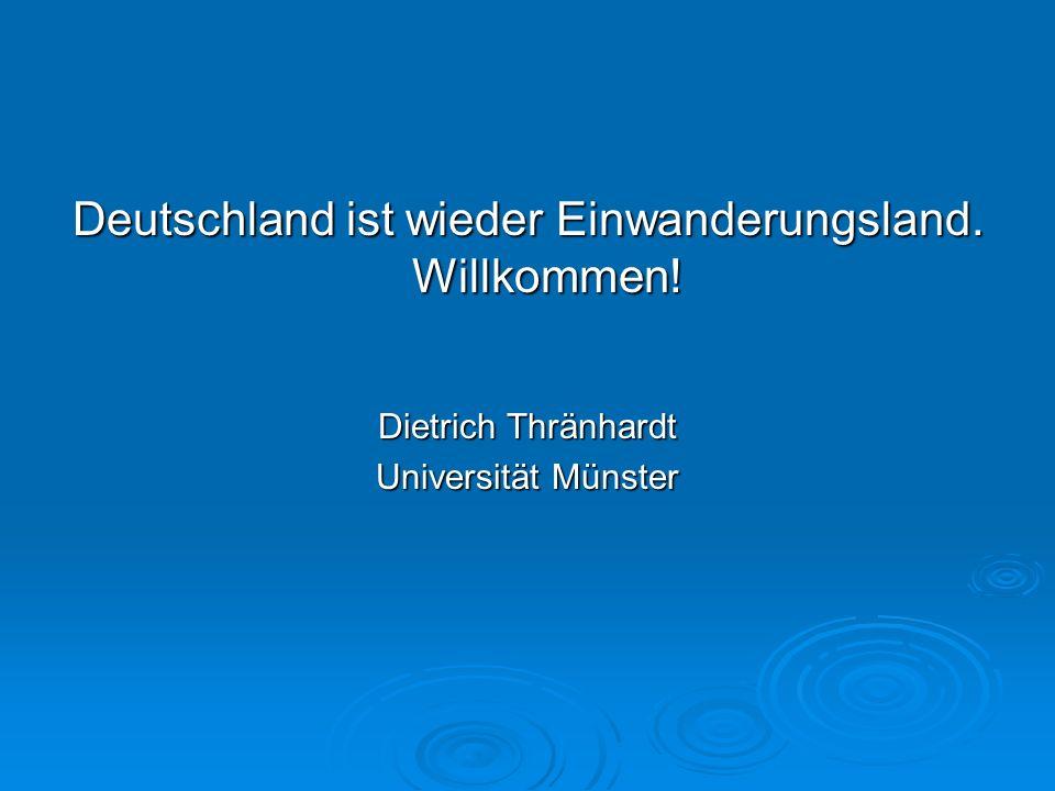 Deutschland nach der Krise  Seit 2010 wieder Netto-Einwanderungsland, 2013 plus 437.000 Einwanderer (netto)  Steigende Zuwanderung Qualifizierter, verbesserte Arbeitsmarktintegration Zugewanderter, steigende Akademiker-Anteile (Ette et al.