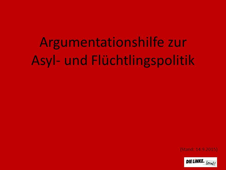 Argumentationshilfe zur Asyl- und Flüchtlingspolitik (Stand: 14.9.2015)