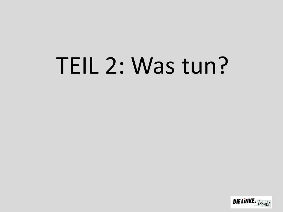 TEIL 2: Was tun?