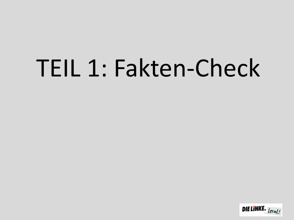 TEIL 1: Fakten-Check