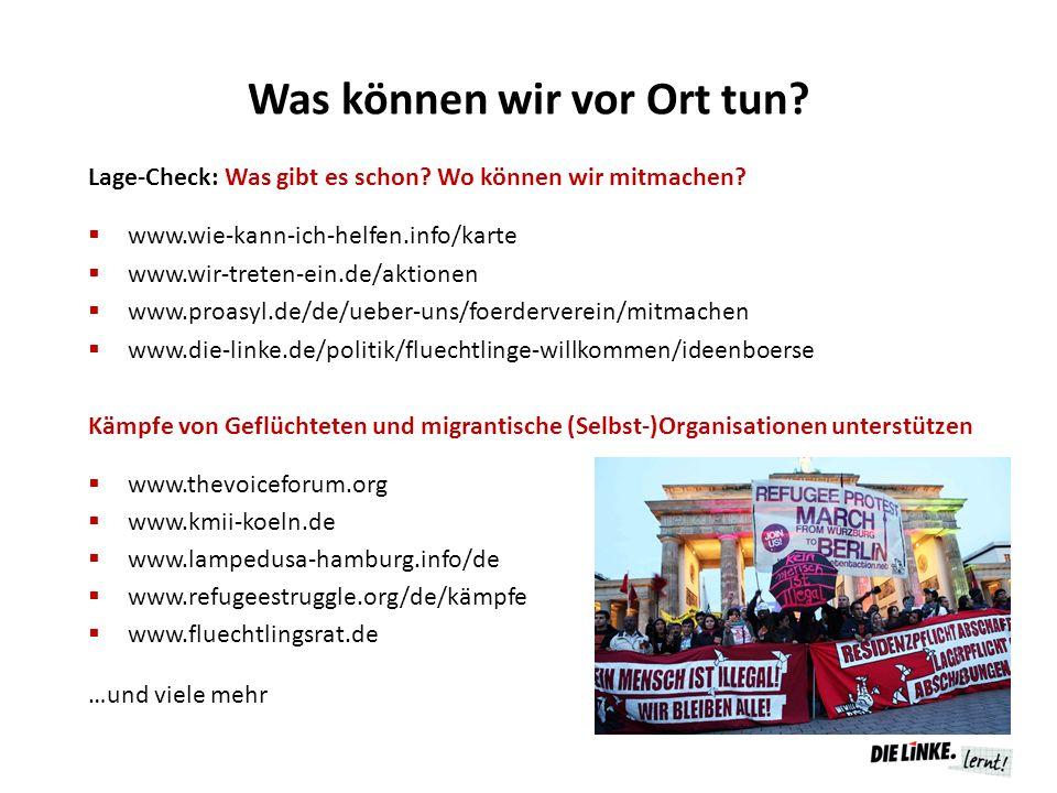 Was können wir vor Ort tun? Lage-Check: Was gibt es schon? Wo können wir mitmachen?  www.wie-kann-ich-helfen.info/karte  www.wir-treten-ein.de/aktio