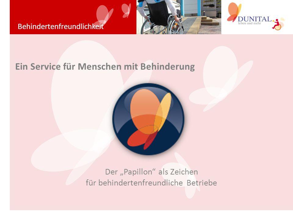 """Behindertenfreundlichkeit Ein Service für Menschen mit Behinderung Der """"Papillon"""" als Zeichen für behindertenfreundliche Betriebe"""