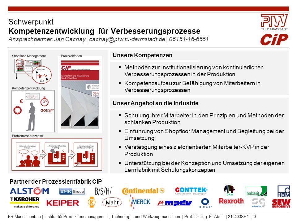CiP FB Maschinenbau | Institut für Produktionsmanagement, Technologie und Werkzeugmaschinen | Prof. Dr.-Ing. E. Abele | 210403SB1 | 0 Schwerpunkt Komp