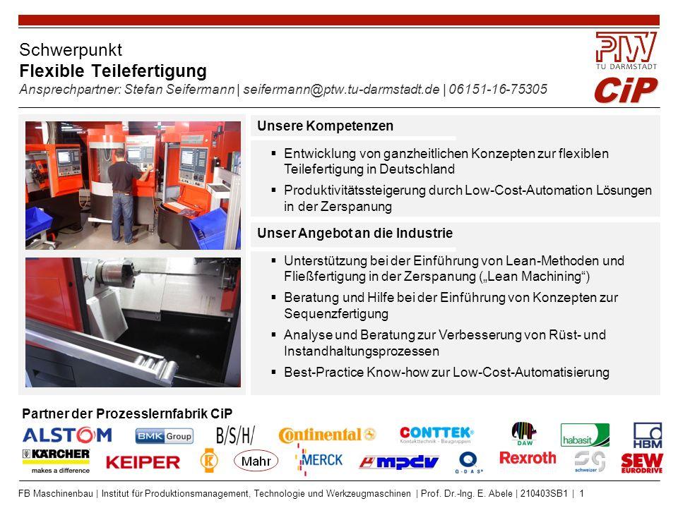 CiP FB Maschinenbau | Institut für Produktionsmanagement, Technologie und Werkzeugmaschinen | Prof. Dr.-Ing. E. Abele | 210403SB1 | 1 Schwerpunkt Flex