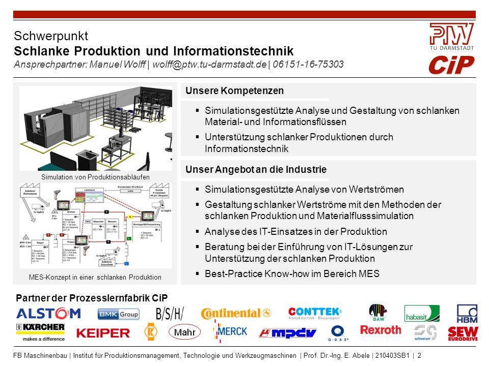 CiP FB Maschinenbau | Institut für Produktionsmanagement, Technologie und Werkzeugmaschinen | Prof. Dr.-Ing. E. Abele | 210403SB1 | 2 Schwerpunkt Schl