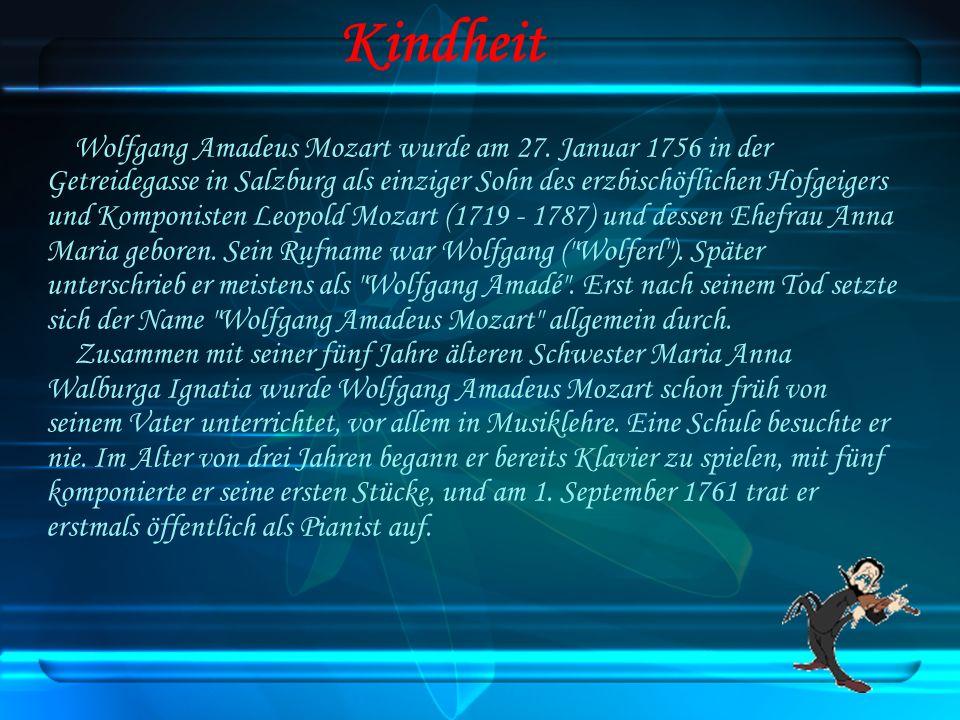 Wolfgang Amadeus Mozart wurde am 27. Januar 1756 in der Getreidegasse in Salzburg als einziger Sohn des erzbischöflichen Hofgeigers und Komponisten Le
