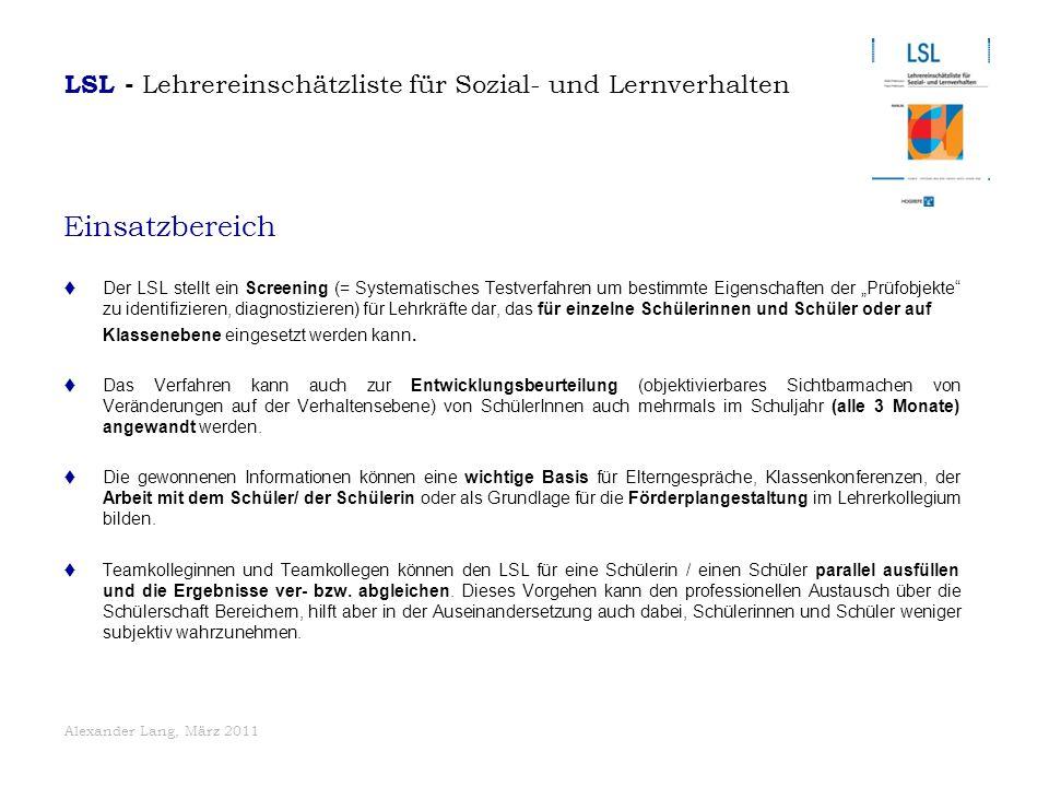 """Alexander Lang, März 2011 Einsatzbereich  Der LSL stellt ein Screening (= Systematisches Testverfahren um bestimmte Eigenschaften der """"Prüfobjekte"""" z"""