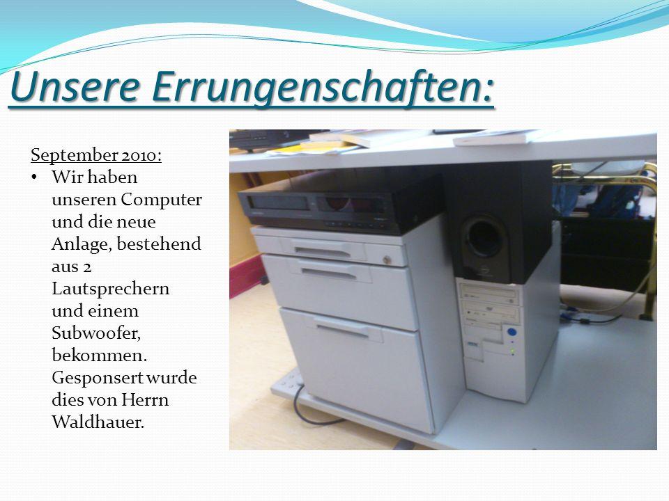Außerdem haben wir einen neuen Drucker bekommen.