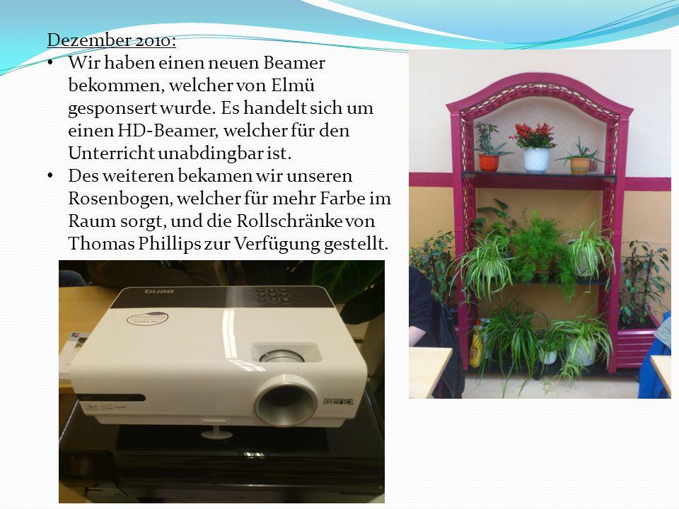 Dezember 2010: Wir haben einen neuen Beamer bekommen, welcher von Elmü gesponsert wurde. Es handelt sich um einen HD-Beamer, welcher für den Unterrich