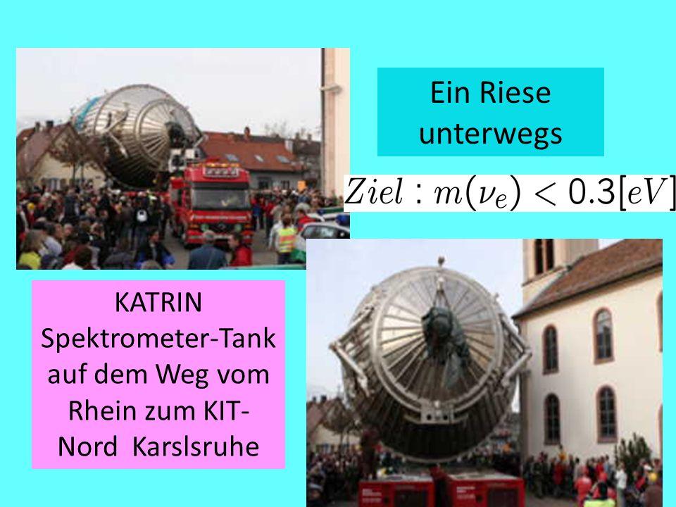 KATRIN Spektrometer-Tank auf dem Weg vom Rhein zum KIT- Nord Karslsruhe Ein Riese unterwegs