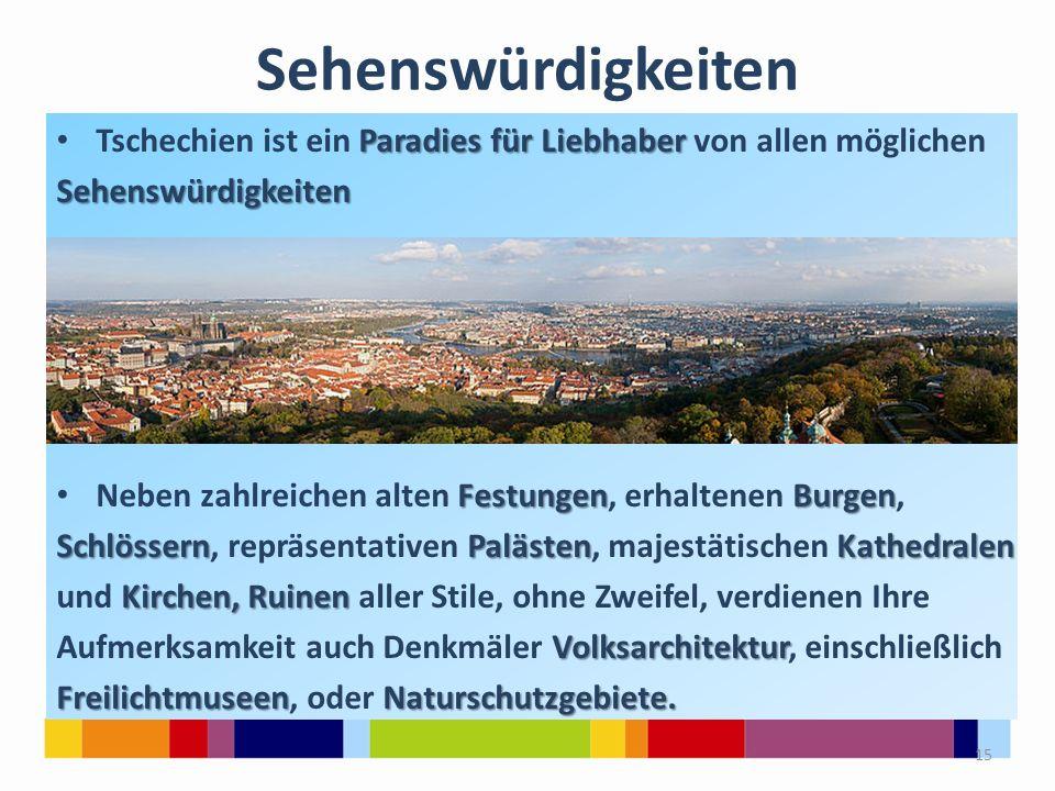 Sehenswürdigkeiten Paradies für Liebhaber Tschechien ist ein Paradies für Liebhaber von allen möglichenSehenswürdigkeiten FestungenBurgen Neben zahlre