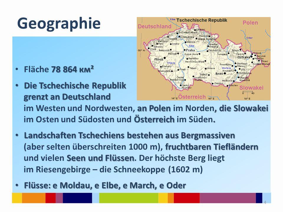 Geographie 78 864 км² Fläche 78 864 км² Die Tschechische Republik Die Tschechische Republik grenzt an Deutschland grenzt an Deutschland an Polen, die