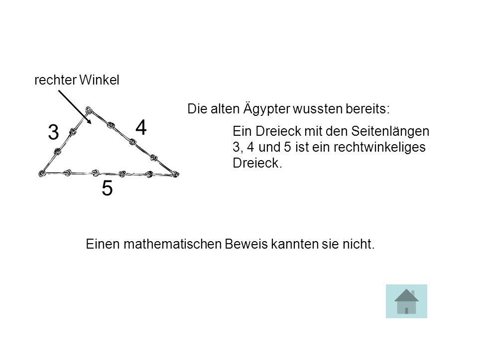 . Wenn man in einem Rechteck … eine Diagonale zieht, … so erhält man ein rechtwinkeliges Dreieck … mit den beiden Katheten a und b … und der Hypotenus