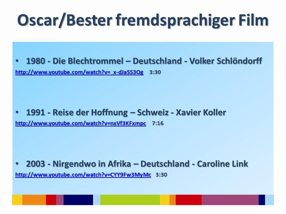 Oscar/Bester fremdsprachiger Film 1980 - Die Blechtrommel – Deutschland - Volker Schlöndorff 1980 - Die Blechtrommel – Deutschland - Volker Schlöndorf