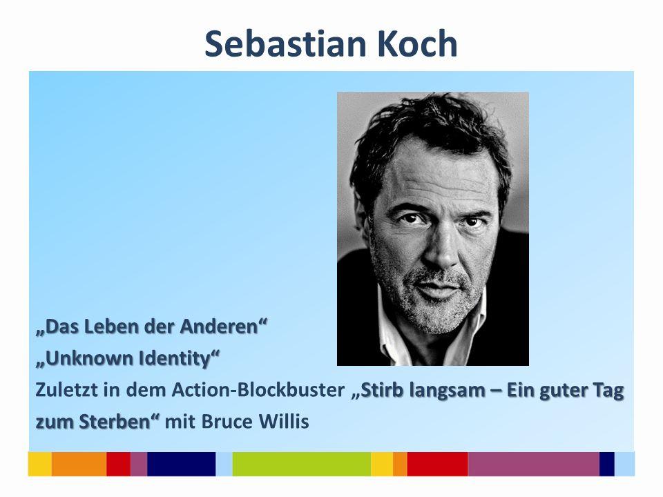 """Sebastian Koch """"Das Leben der Anderen"""" """"Unknown Identity"""" Stirb langsam – Ein guter Tag Zuletzt in dem Action-Blockbuster """"Stirb langsam – Ein guter T"""