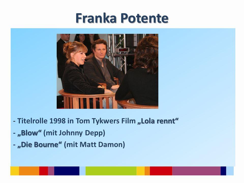 """Franka Potente """"Lola rennt"""" - Titelrolle 1998 in Tom Tykwers Film """"Lola rennt"""" """"Blow"""" - """"Blow"""" (mit Johnny Depp) """"Die Bourne"""" - """"Die Bourne"""" (mit Matt"""