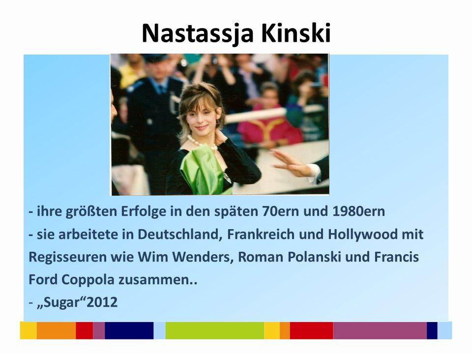 Nastassja Kinski - ihre größten Erfolge in den späten 70ern und 1980ern - sie arbeitete in Deutschland, Frankreich und Hollywood mit Regisseuren wie W