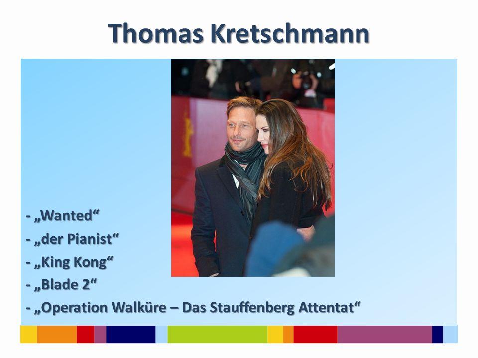 """Thomas Kretschmann - """"Wanted"""" - """"der Pianist"""" - """"King Kong"""" - """"Blade 2"""" - """"Operation Walküre – Das Stauffenberg Attentat"""""""
