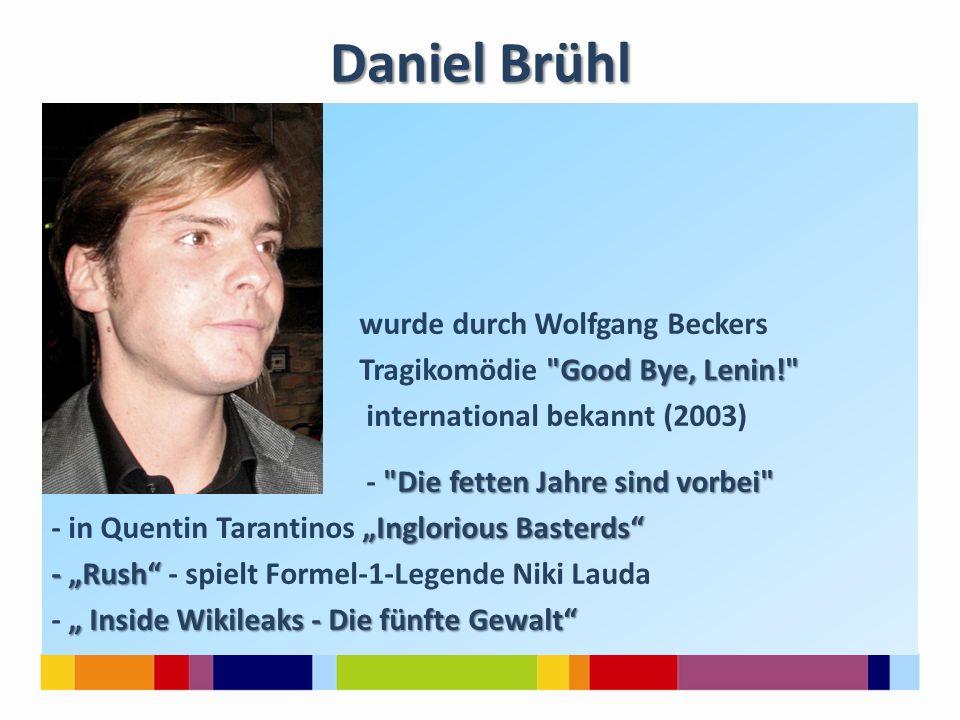 Daniel Brühl wurde durch Wolfgang Beckers