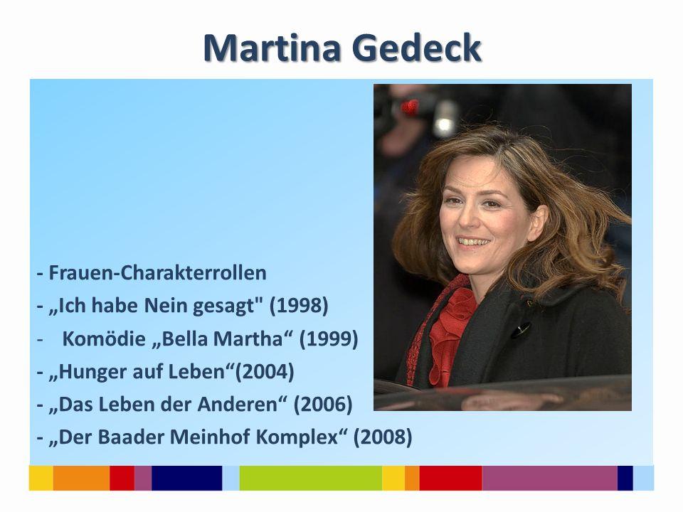 """Martina Gedeck - Frauen-Charakterrollen - """"Ich habe Nein gesagt"""