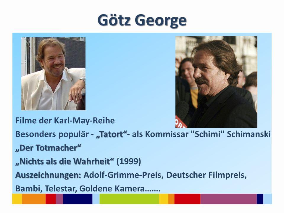 "Götz George Filme der Karl-May-Reihe ""Tatort"" Besonders populär - ""Tatort""- als Kommissar"