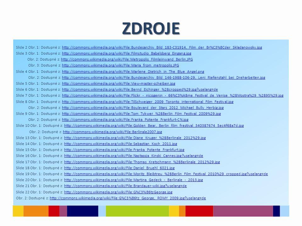 ZDROJE Slide 2 Obr. 1: Dostupné z: http://commons.wikimedia.org/wiki/File:Bundesarchiv_Bild_183-C31914,_Film_der_Br%C3%BCder_Skladanowsky.jpghttp://co