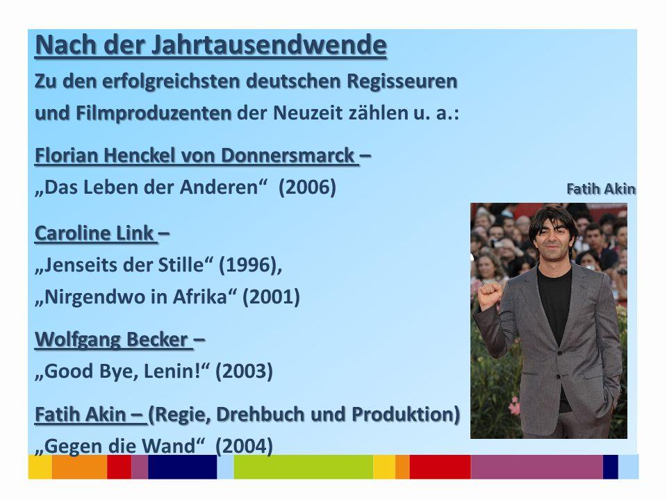 Nach der Jahrtausendwende Zu den erfolgreichsten deutschen Regisseuren und Filmproduzenten und Filmproduzenten der Neuzeit zählen u. a.: Florian Henck
