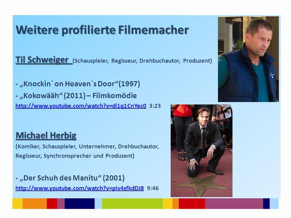 """Weitere profilierte Filmemacher Til Schweiger Til Schweiger (Schauspieler, Regisseur, Drehbuchautor, Produzent) - """"Knockin´ on Heaven´s Door""""(1997) -"""