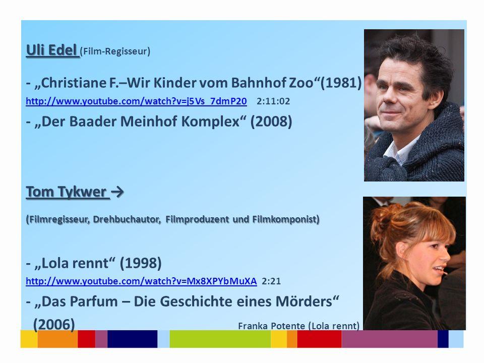 "Uli Edel Uli Edel (Film-Regisseur) - ""Christiane F.–Wir Kinder vom Bahnhof Zoo""(1981 ) http://www.youtube.com/watch?v=j5Vs_7dmP20http://www.youtube.co"