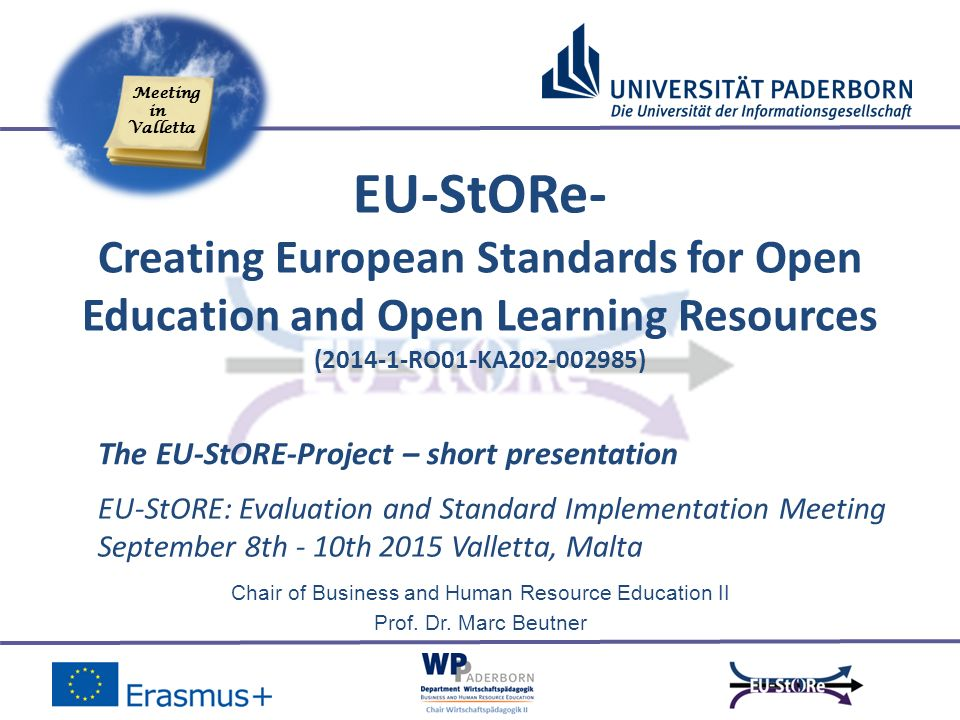 Chair of Business and Human Resource Education II Prof. Dr. Marc Beutner EU-StORE: Evaluation and Standard Implementation Meeting September 8th - 10th