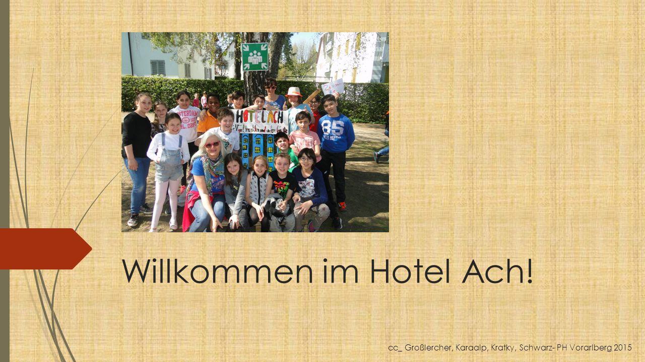 Willkommen im Hotel Ach! cc_ Großlercher, Karaalp, Kratky, Schwarz- PH Vorarlberg 2015