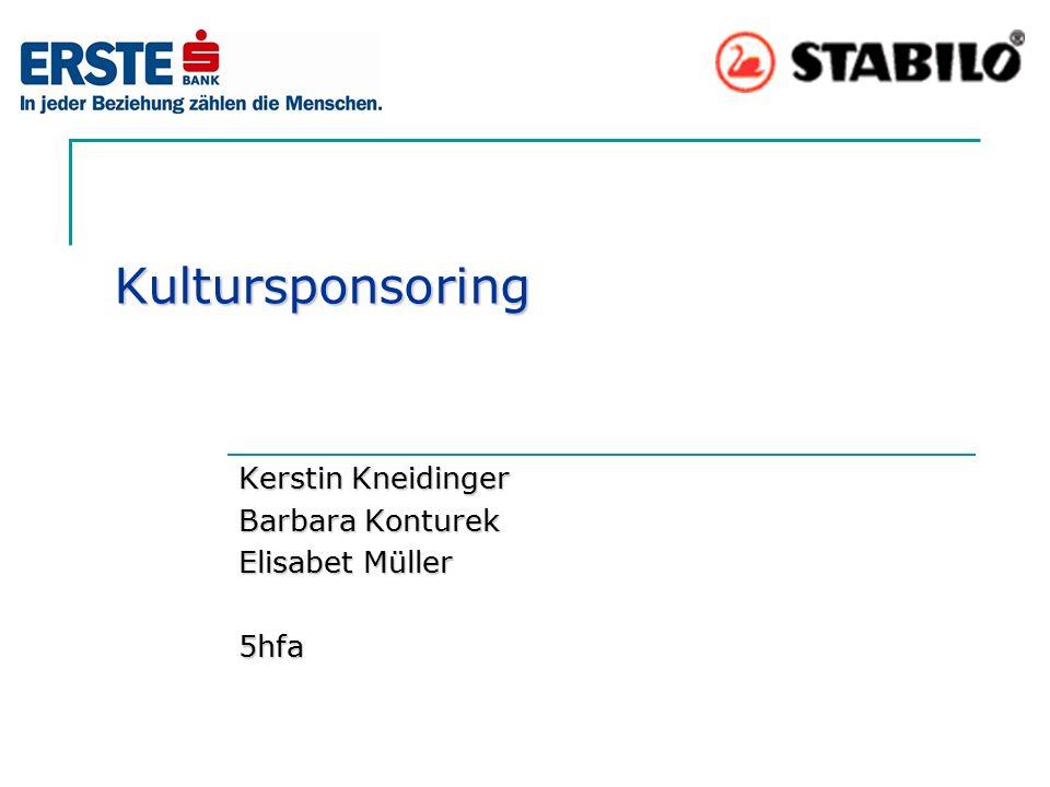 Kultursponsoring Kerstin Kneidinger Barbara Konturek Elisabet Müller 5hfa