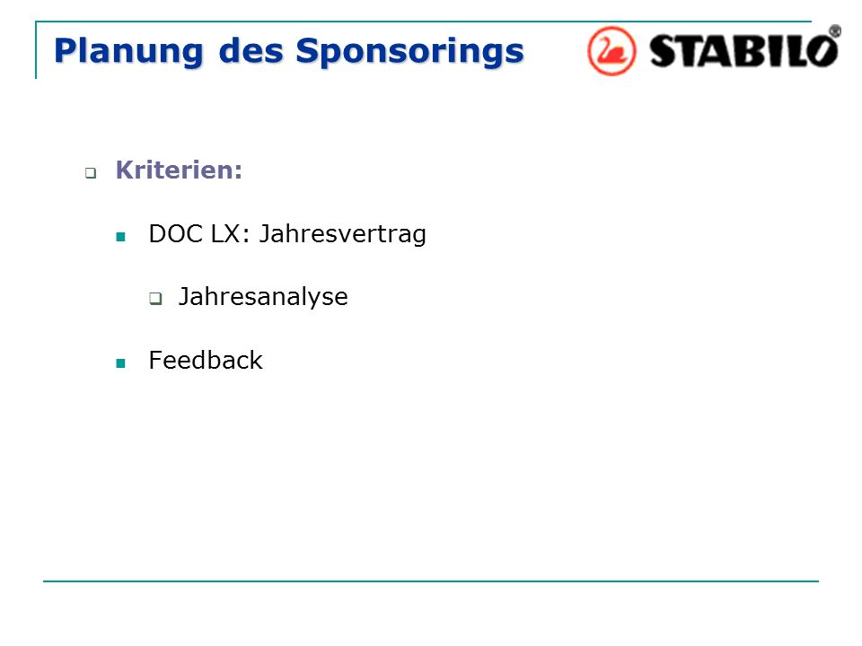 Planung des Sponsorings  Kriterien: DOC LX: Jahresvertrag  Jahresanalyse Feedback