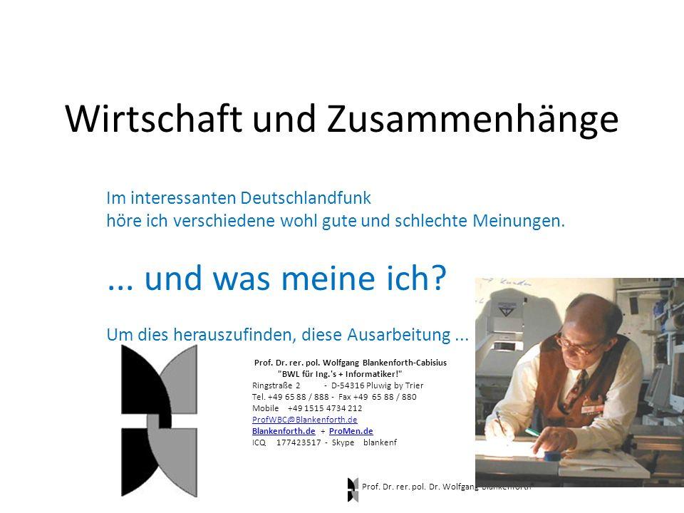 Wirtschaft und Zusammenhänge Im interessanten Deutschlandfunk höre ich verschiedene wohl gute und schlechte Meinungen....