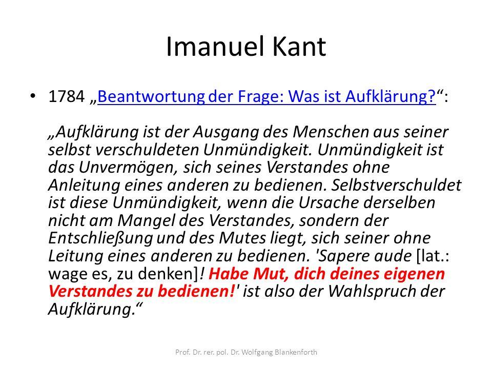 """Imanuel Kant 1784 """"Beantwortung der Frage: Was ist Aufklärung : """"Aufklärung ist der Ausgang des Menschen aus seiner selbst verschuldeten Unmündigkeit."""