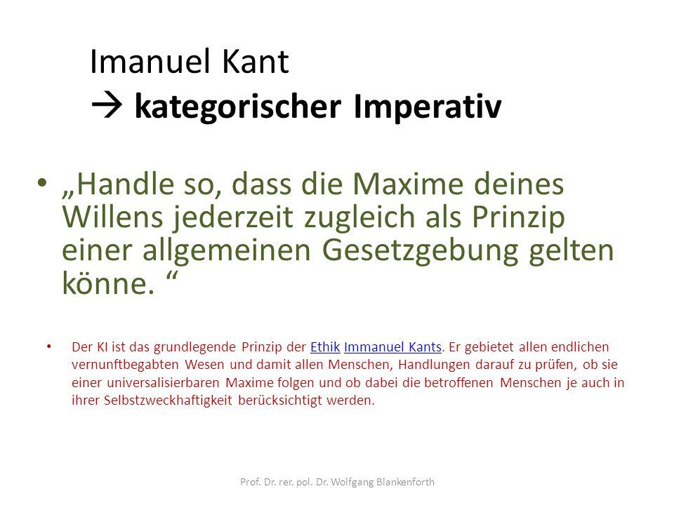 """Imanuel Kant  kategorischer Imperativ """"Handle so, dass die Maxime deines Willens jederzeit zugleich als Prinzip einer allgemeinen Gesetzgebung gelten könne."""