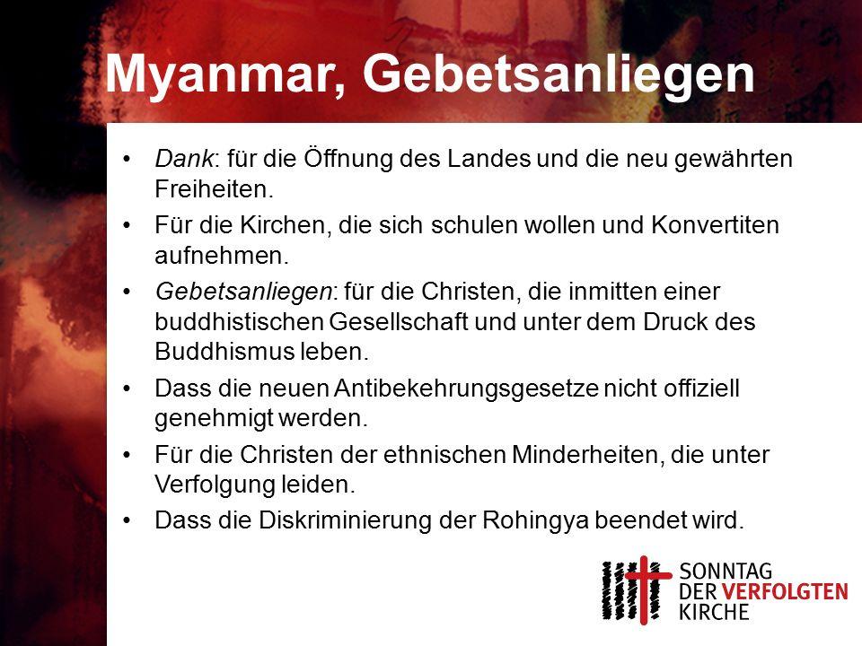 Myanmar, Gebetsanliegen Dank: für die Öffnung des Landes und die neu gewährten Freiheiten.