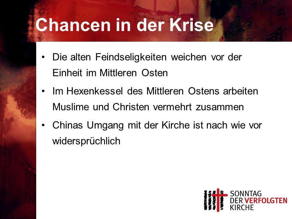 Chancen in der Krise Die alten Feindseligkeiten weichen vor der Einheit im Mittleren Osten Im Hexenkessel des Mittleren Ostens arbeiten Muslime und Christen vermehrt zusammen Chinas Umgang mit der Kirche ist nach wie vor widersprüchlich