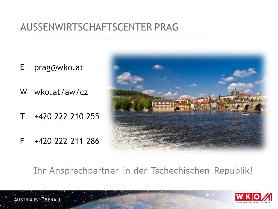AUSSENWIRTSCHAFTSCENTER PRAG E prag@wko.at Wwko.at/aw/cz T+420 222 210 255 F+420 222 211 286 Ihr Ansprechpartner in der Tschechischen Republik!