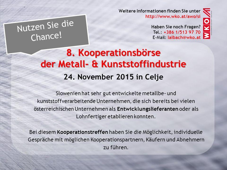 8. Kooperationsbörse der Metall- & Kunststoffindustrie 24. November 2015 in Celje Slowenien hat sehr gut entwickelte metallbe- und kunststoffverarbeit